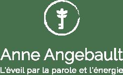 Anne Angebault, l'éveil par la parole et l'énergie